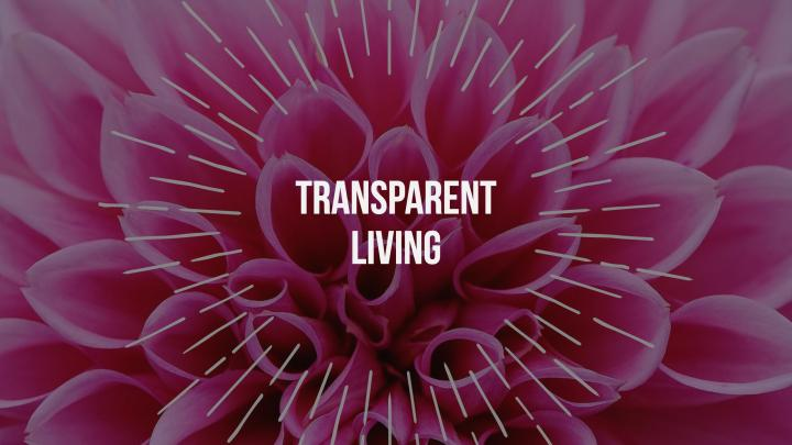 Transparent Living